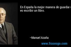 frase-en_espana_la_mejor_manera_de_guardar_un_secreto_es_escribir_-manuel_azana